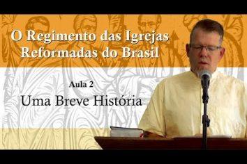 O Regimento das Igrejas Reformadas do Brasil – Aula 2 [Vídeo]