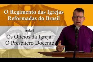 O Regimento das Igrejas Reformadas do Brasil – Aula 04 [Vídeo]